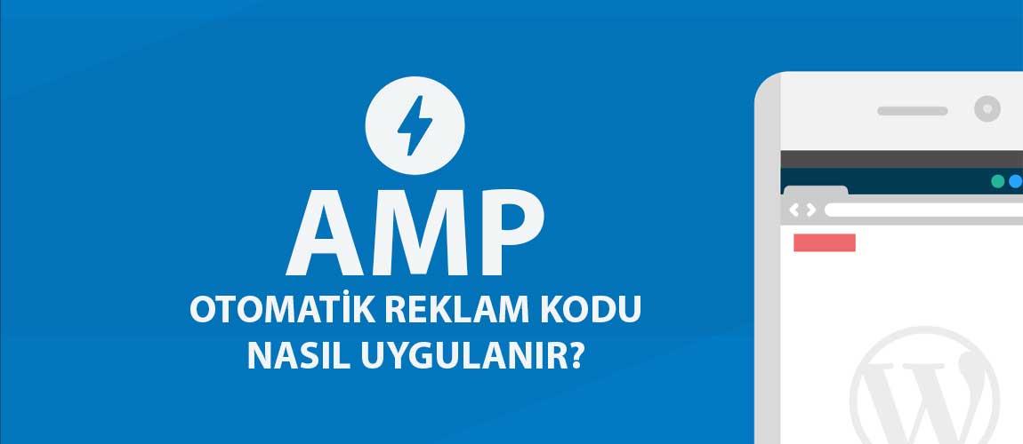 AMP Otomatik Reklam Kodu Nasıl Uygulanır?