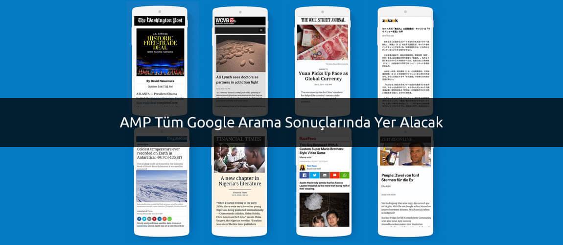 AMP Tüm Google Arama Sonuçlarında Yer Alacak