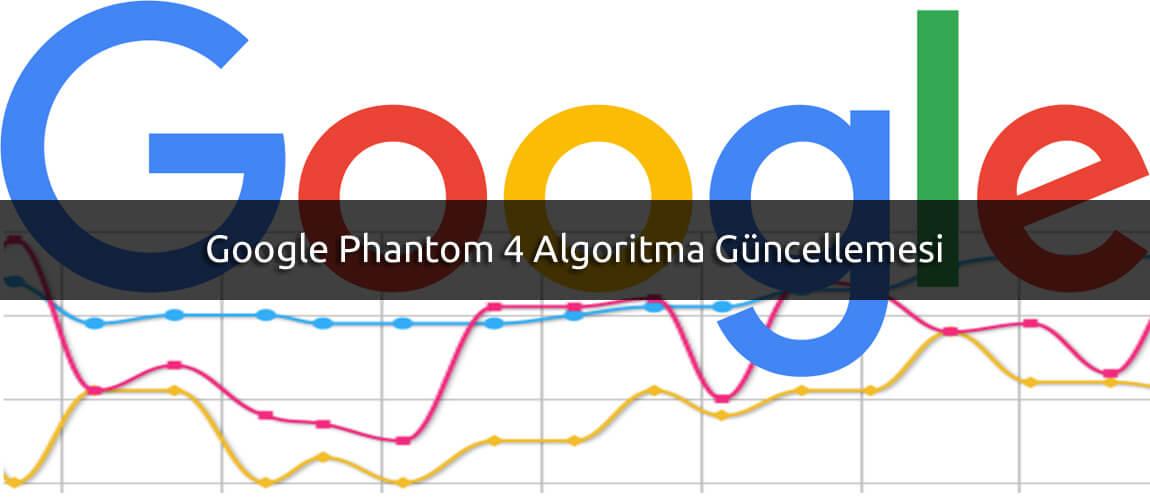 Google Phantom 4 Algoritma Güncellemesi