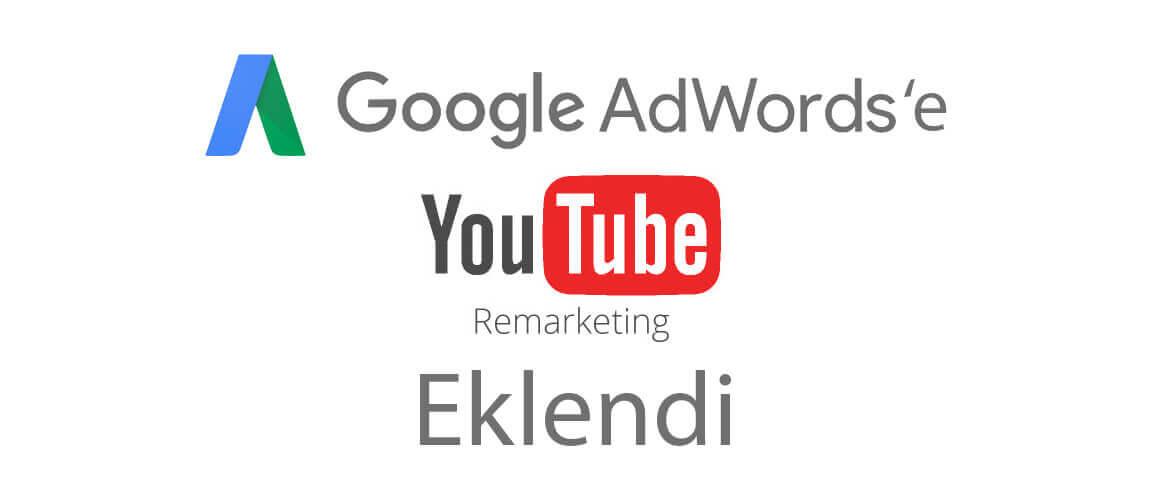 Google Adwords'e Youtube Remarketing Eklendi