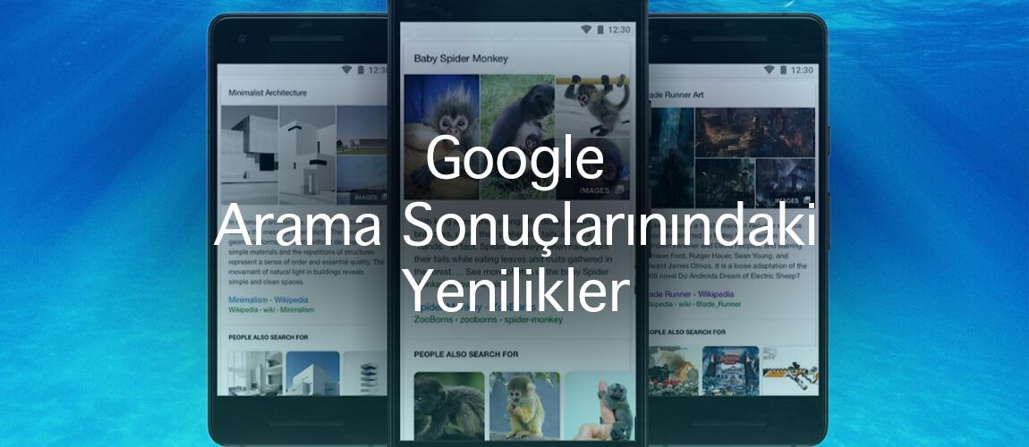 Google Arama Sonuçlarınındaki Yenilikler