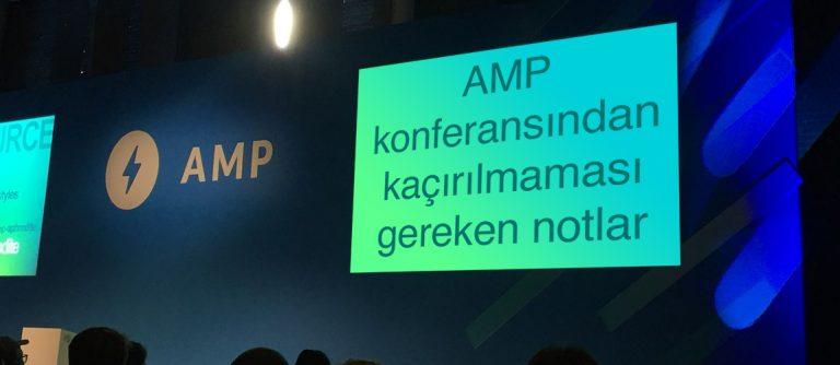 AMP konferansından kaçırılmaması gereken notlar