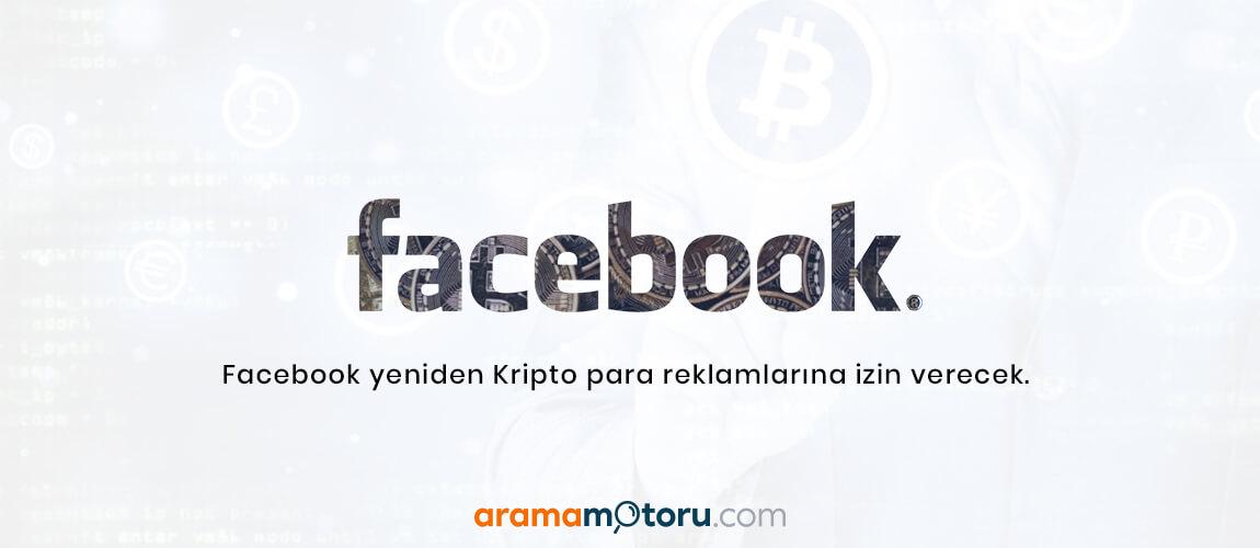 Facebook Yeniden Kripto Para Reklamlarına İzin Verecek