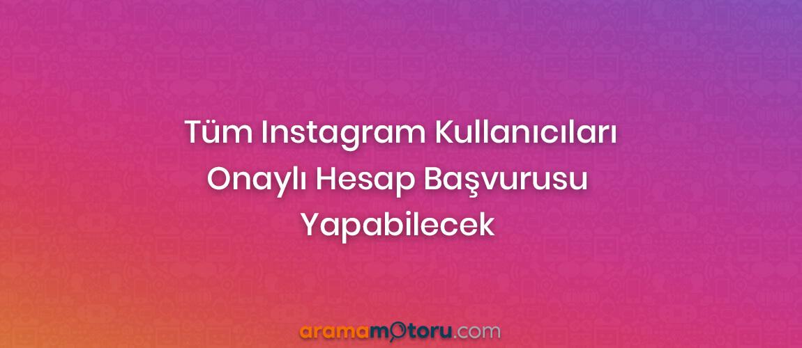 Tüm Instagram Kullanıcıları Onaylı Hesap Başvurusu Yapabilecek