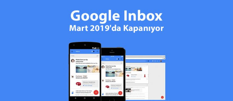 Google Inbox Mart 2019'da Kapanıyor