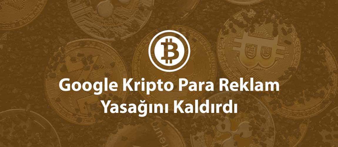 Google Kripto Para Reklam Yasağını Kaldırdı