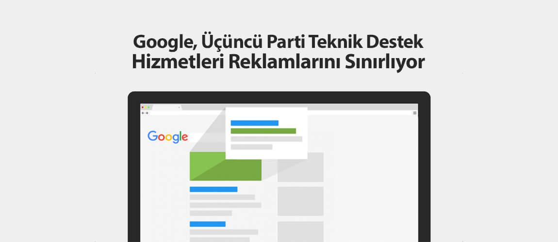 Google teknik destek hizmetleri reklamlarını sınırlıyor