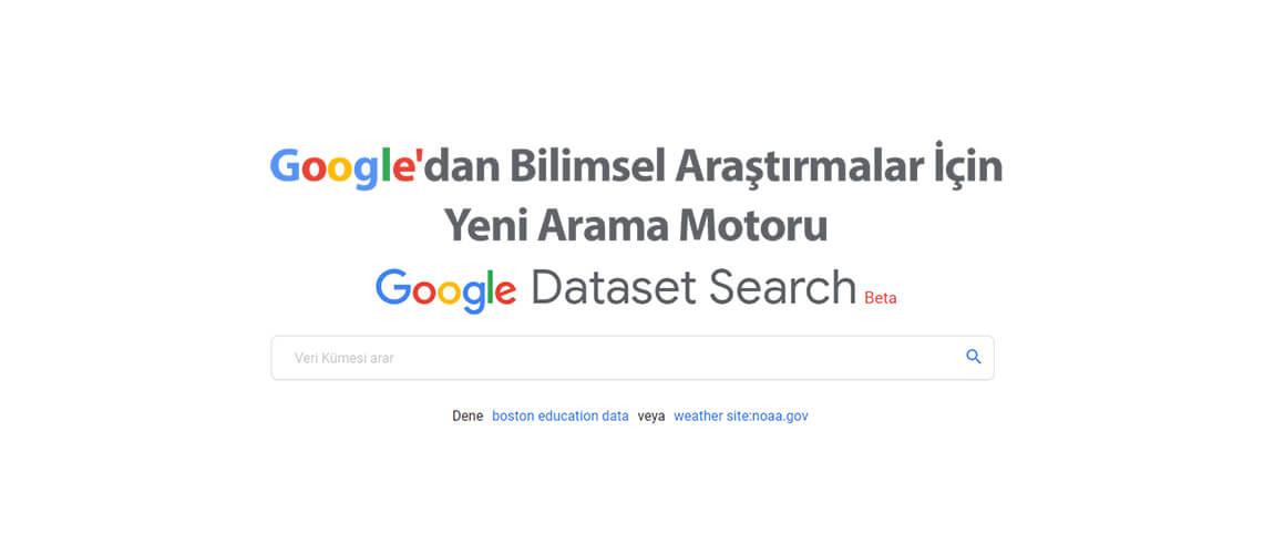 Google'dan Bilimsel Araştırmalar İçin Yeni Arama Motoru Dataset Search