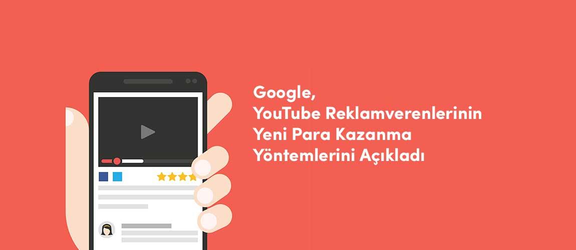 YouTube Reklamverenlerinin Yeni Para Kazanma Yöntemleri
