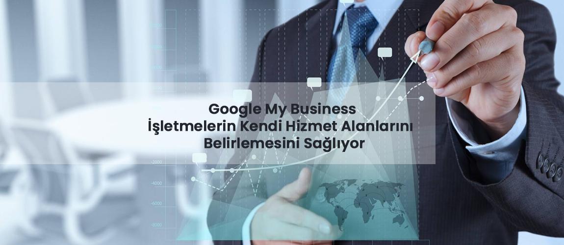 Google My Business Hizmet Alanı Belirleme
