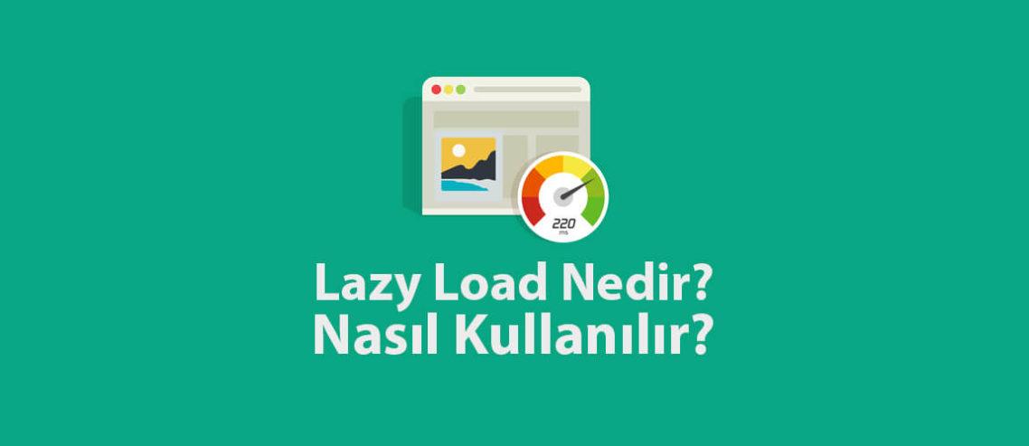 Lazy Load Nedir, Nasıl Kullanılır?