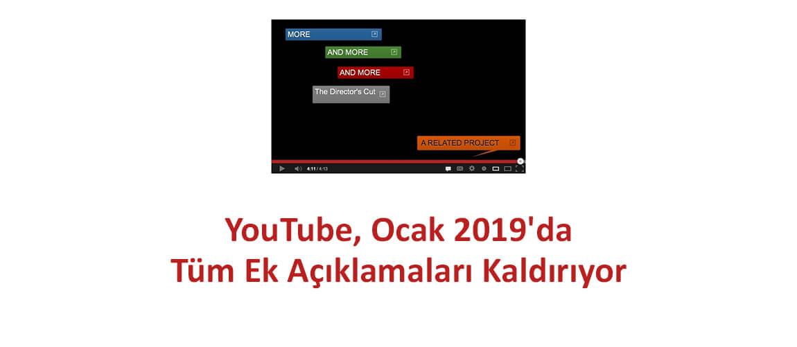 YouTube, Ocak 2019'da Tüm Ek Açıklamaları Kaldırıyor