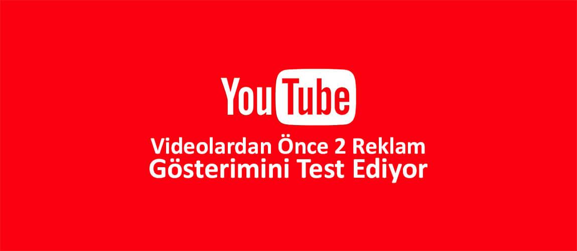 YouTube, Videolardan Önce 2 Reklam Gösterimini Test Ediyor
