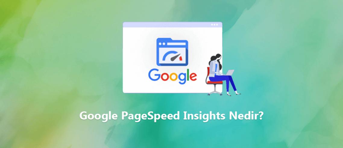 Google PageSpeed Insights Nedir?