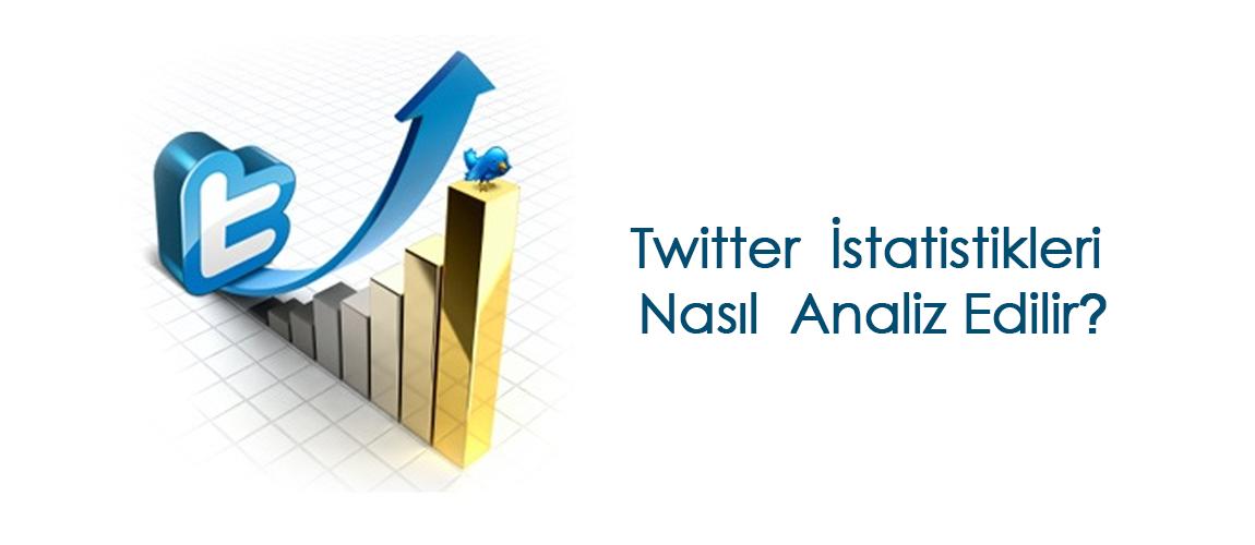 Twitter İstatistikleri Nasıl Analiz Edilir