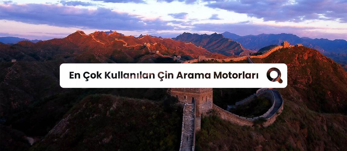 En Çok Kullanılan Çin Arama Motorları