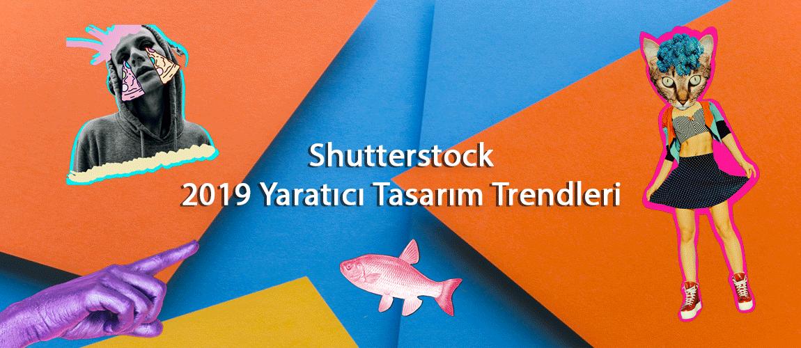 Shutterstock 2019 Yaratıcı Tasarım Trendleri