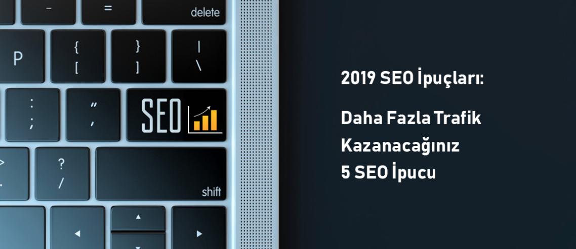2019 SEO İpuçları