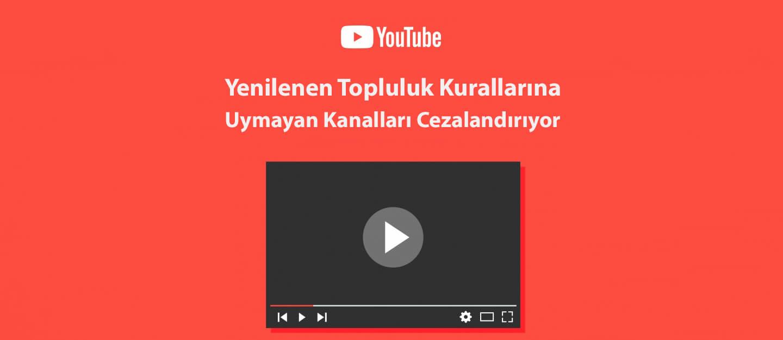 YouTube,Yenilenen Topluluk Kurallarına Uymayan Kanalları Cezalandırıyor