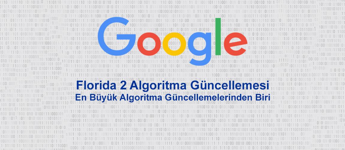 Google Florida 2 Algoritma Güncellemesi: En Büyük Algoritma Güncellemelerinden Biri