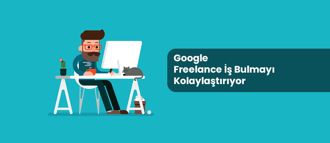 Google Freelance İş Bulmayı Kolaylaştırıyor
