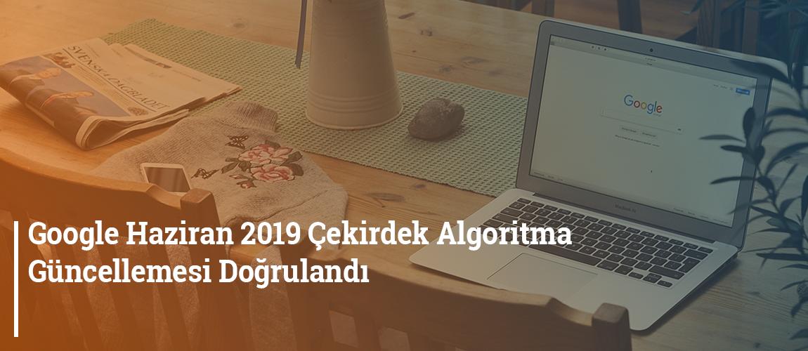 Google Haziran 2019 Çekirdek algoritma güncellemesi