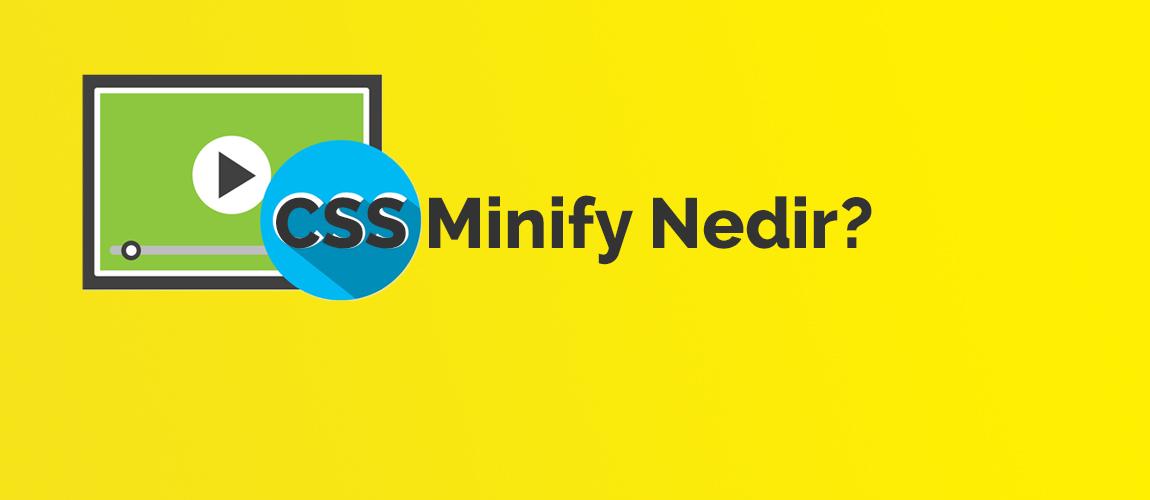 CSS Minify Nedir?