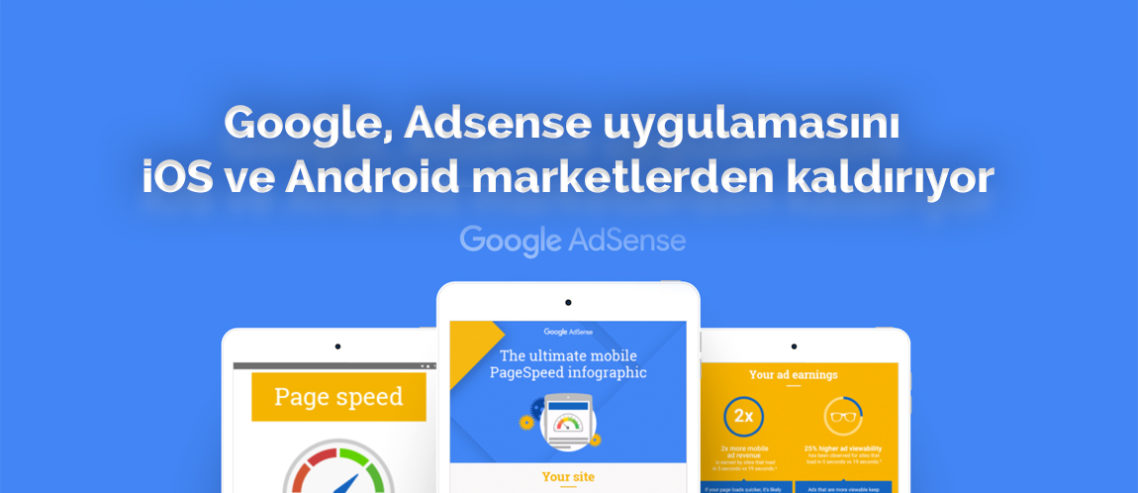 Google, Adsense uygulamasını iOS ve Android marketlerden kaldırıyor