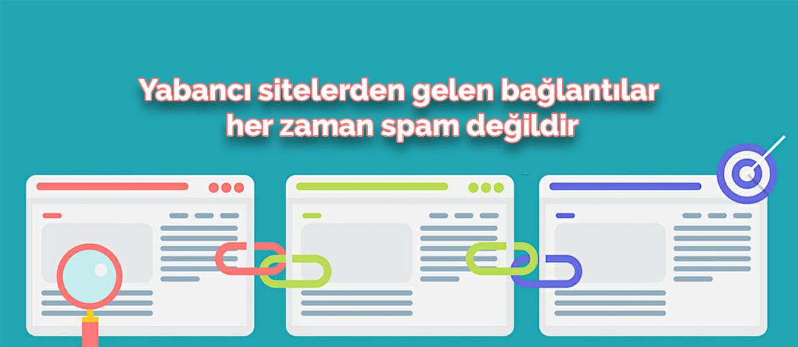 Yabancı sitelerden gelen bağlantılar her zaman spam değildir