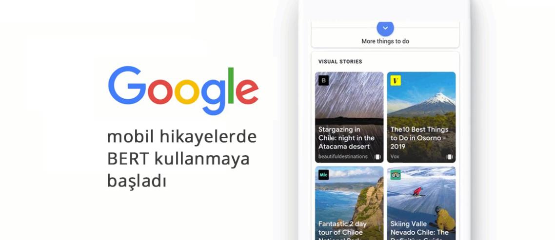 Google Arama mobil hikayelerde BERT kullanmaya başladı