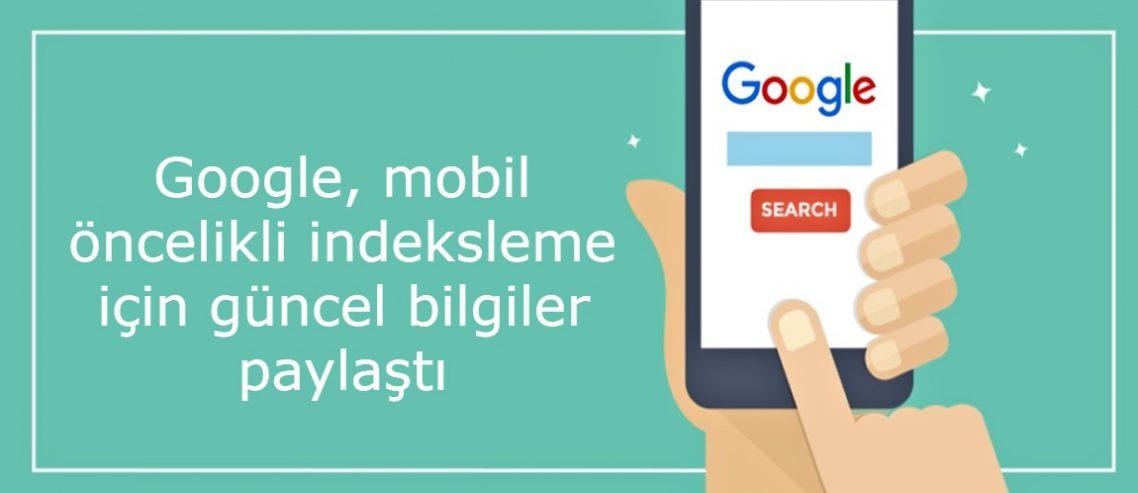 Google, mobil öncelikli indeksleme için güncel bilgiler paylaştı