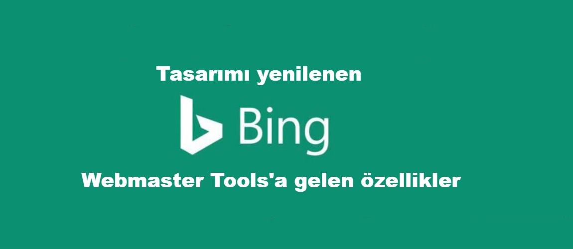 Tasarımı yenilenen Bing Webmaster Tools'a gelen özellikler