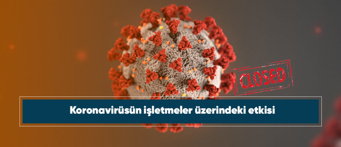 Koronavirüsün işletmeler üzerindeki etkisi