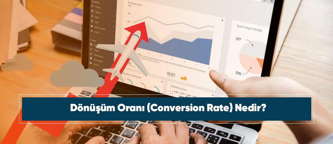 Dönüşüm Oranı (Conversion Rate) Nedir?