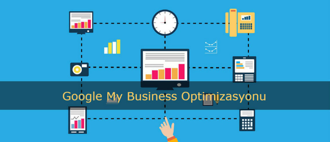 Google My Business optimizasyonu rehberi