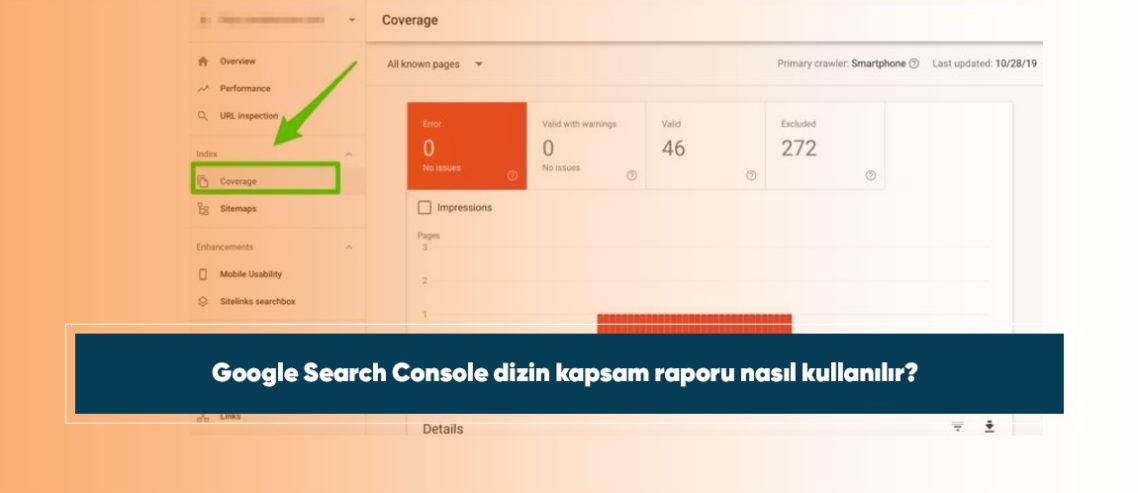 Google Search Console dizin kapsam raporu nasıl kullanılır?