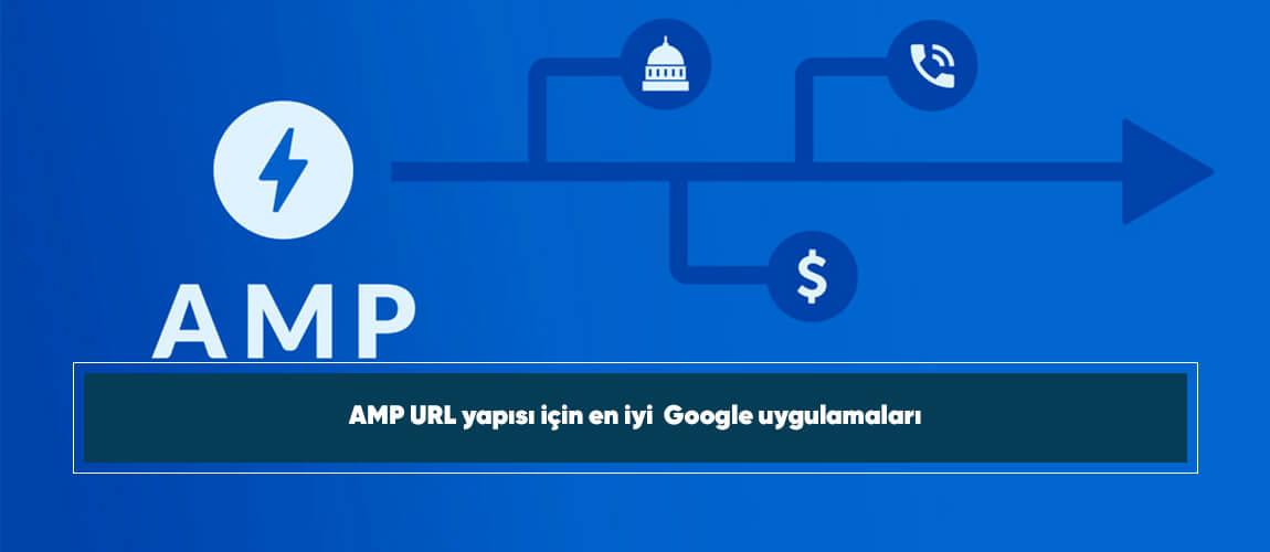 AMP URL yapısı için en iyi Google uygulamaları