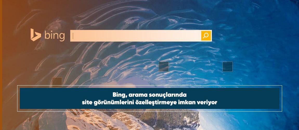 Bing, arama sonuçlarında site görünümlerini özelleştirmeye imkan veriyor