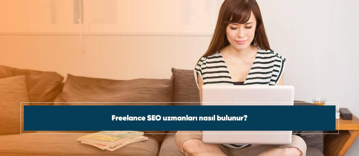 Freelance SEO uzmanları nasıl bulunur?