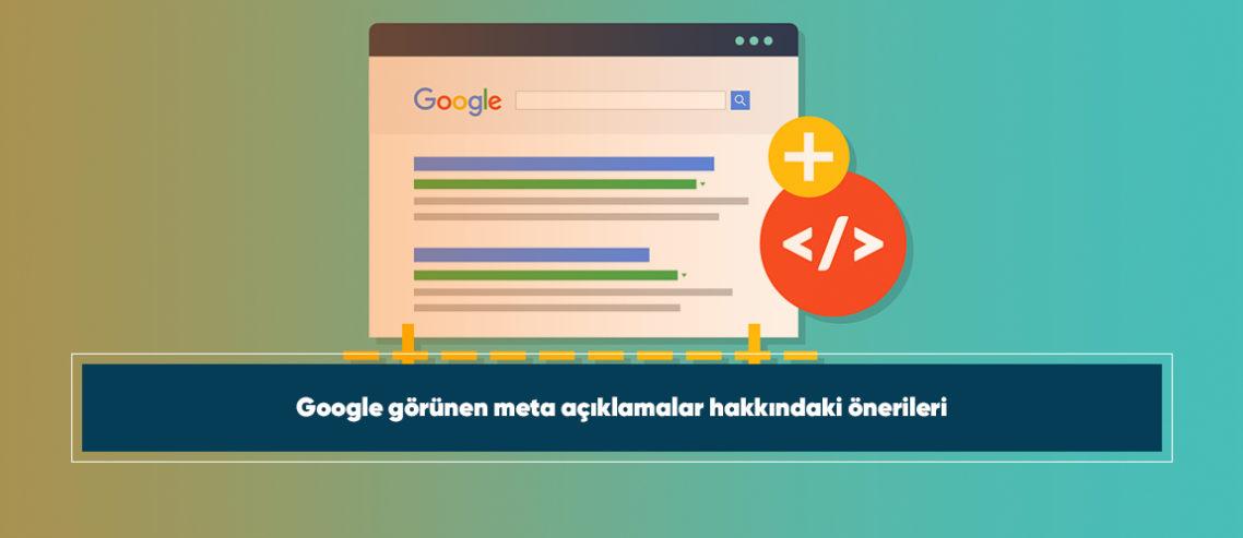 Google görünen meta açıklamalar hakkındaki önerileri