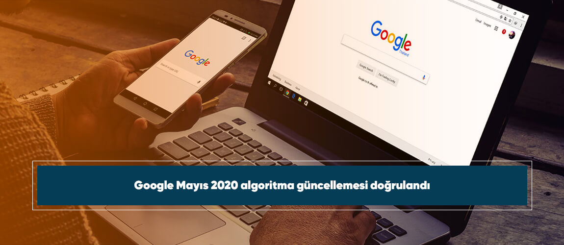 Google Mayıs 2020 algoritma güncellemesi doğrulandı