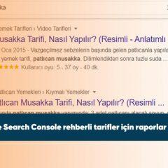 Google Search Console rehberli tarifler için raporlar ekliyor