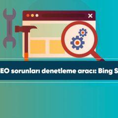 Teknik SEO sorunları denetleme aracı: Bing Site Scan