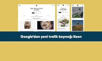 Google'dan yeni trafik kaynağı Google Keen