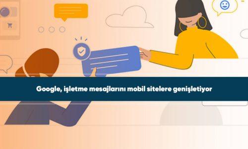 Google, işletme mesajlarını mobil sitelere genişletiyor