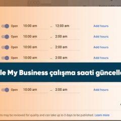 Google My Business çalışma saati güncellemesi