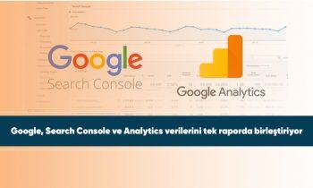 Google, Search Console ve Analytics verilerini tek raporda birleştiriyor