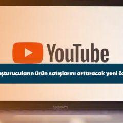 YouTube, içerik oluşturucuların ürün satışlarını arttıracak yeni özelliklerini paylaştı