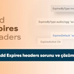 Add Expires headers sorunu ve çözümü