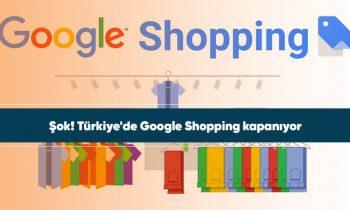 Türkiye'de Google Shopping kapanıyor